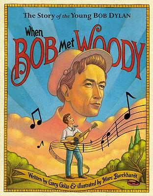 When Bob Met Woody By Golio, Gary/ Burckhardt, Marc (ILT)