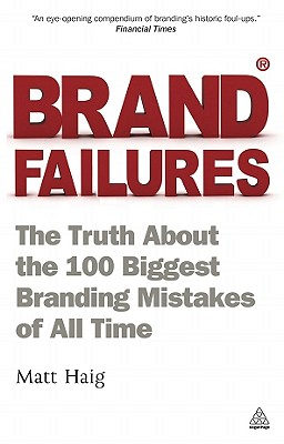 Brand Failures By Haig, Matt