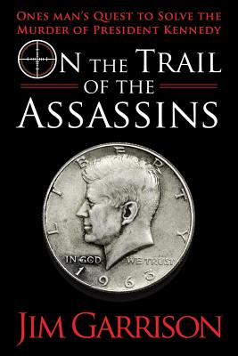 On the Trail of the Assassins By Garrison, Jim